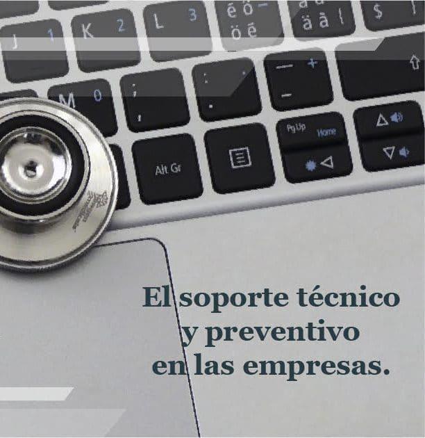 El soporte técnico y preventivo en las empresas.